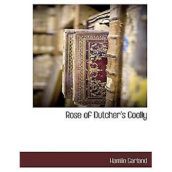 Rose of Dutcher's Coolly by Hamlin Garland - 9781117878409 Book