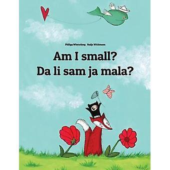Am I small? Da li sam ja mala? - Children's Picture Book English-Serbi