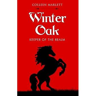 Winter Oak - Keeper of the Realm by Colleen Marlett - 9781784651954 Bo