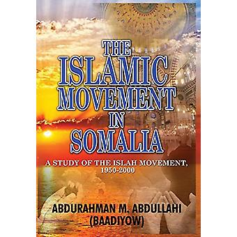 The Islamic Movement in Somalia - A Study of the Islah Movement - 1950