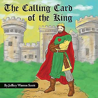 The Calling Card of the King by Jeffery Warren Scott - 9781947532359