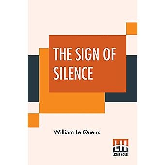 The Sign Of Silence by William Le Queux - 9789353446321 Book