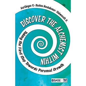 Discover the Alchemist Within - Taking the First Step Towards Personal