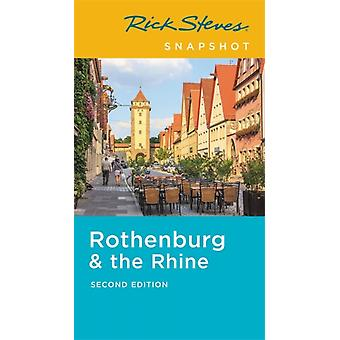 Rick Steves Snapshot Rothenburg  the Rhine Second Edition by Rick Steves