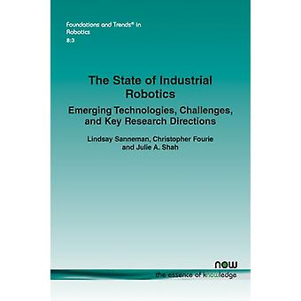 The State of Industrial Robotics by Lindsay SannemanChristopher FourieJulie A. Shah