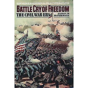 Schlacht-Schrei der Freiheit - die Bürgerkrieg-Ära durch James M. McPherson - 9780