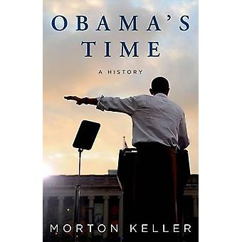 Obama's Time - A History by Morton Keller - 9780199383375 Book