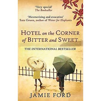 Hotel on the Corner of Bitter and Sweet by Jamie Ford - 9780749010720