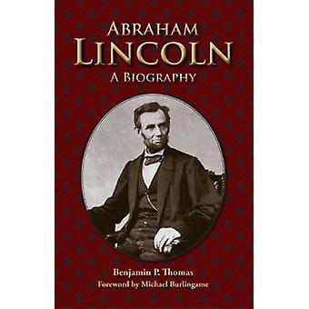 Abraham Lincoln - een biografie door Benjamin Platt Thomas - Michael Burli