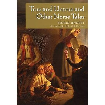 Verdadeiros e falsos e outros contos nórdicas por Sigrid Undset - Frederick T.