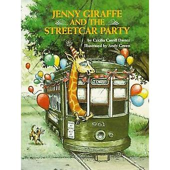 Jenny Giraffe and the Streetcar Party by Cecilia Dartez - 97808828996