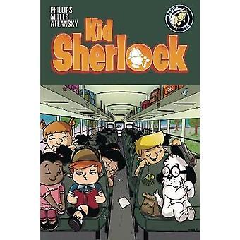 Kid Sherlock Volume 1 by Justin Phillips - 9781632292896 Book