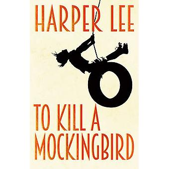 To Kill a Mockingbird by Harper Lee - 9781784752637 Book