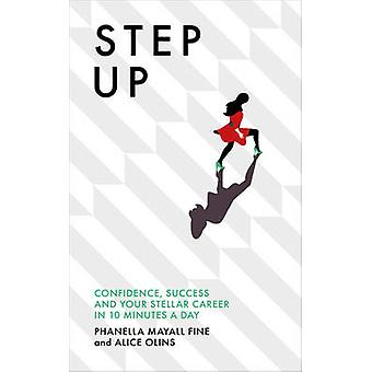 Step Up - Confidence - Success and Your Stellar Career in 10 Minutes a