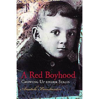 En röd barndoms - växer upp Under Stalin av Anatole Konstantin - 978082