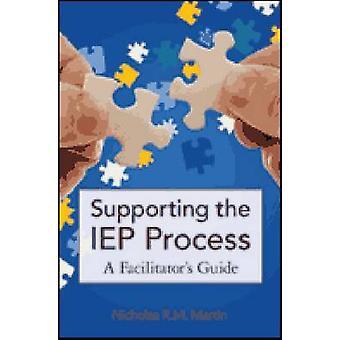 Ondersteuning van het proces van IEP - een Facilitator van gids door Nicholas R.M. Ma