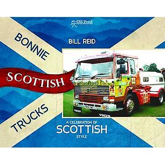 Bonnie Scottish Trucks - A Celebration of Scottish Style by Bill Reid