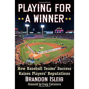 Playing for a Winner - How Baseball Teams' Success Raises Players' Rep