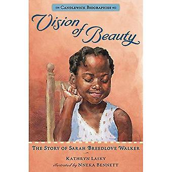 Vision von Schönheit: die Geschichte von Sarah Breedlove Walker (Candlewick Biographien)