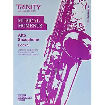 Musical Moments Alto Saxophone Book 5 (Trinity Performers Series)