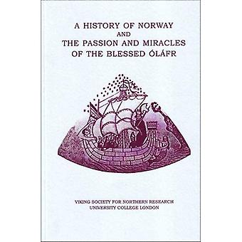 History of Norway and the Passion and Miracles of the Blessed Olafr (Viking Society for Northern Research text series)