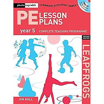 PE Lesson Plans Year 5: Photocopiable Gymnastic Activities, Dance and Games Teaching Programmes (Leapfrogs)