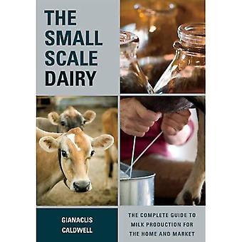 Små mejeriet: Den komplette Guide til mælkeproduktionen for hjem og marked