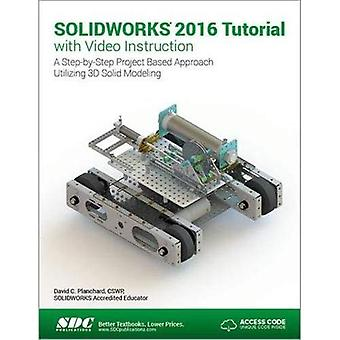SOLIDWORKS 2016 Tutorial with Video Instruction