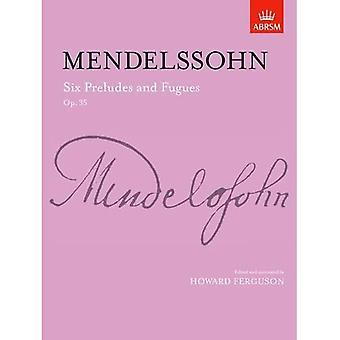 6 preludiów & fugi, Op. 35 (Signature Series (ABRSM))