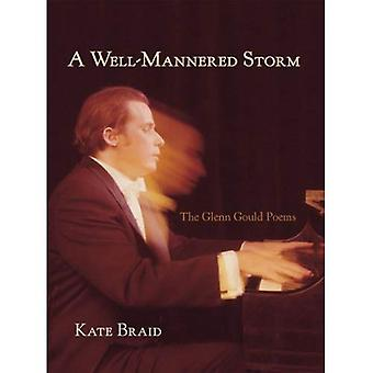 Well-Mannered Storm: The Glenn Gould Poems