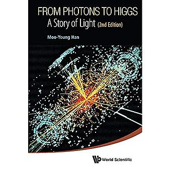 From Photons To Higgs: A Story Of Light (2Nd Edition)