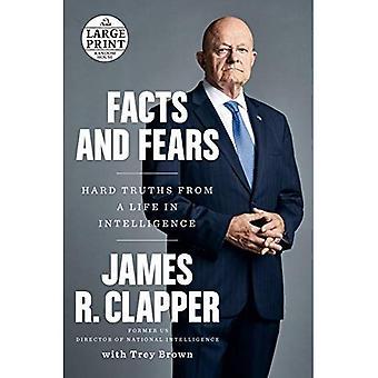 Faits et craintes: dures vérités d'une vie en Intelligence