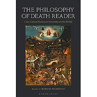Die Philosophie des Todes Leser: interkulturelle Lesungen auf Unsterblichkeit und der Afterlife