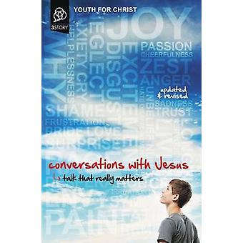 Conversations with Jesus Updated and Revised Edition by Youth For Christ