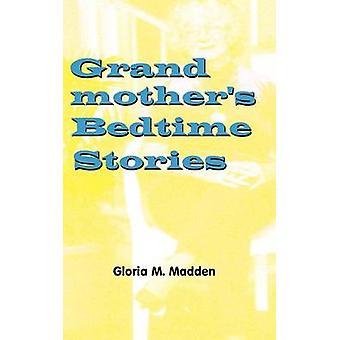Bedstemødre godnathistorier ved Madden & Gloria M.