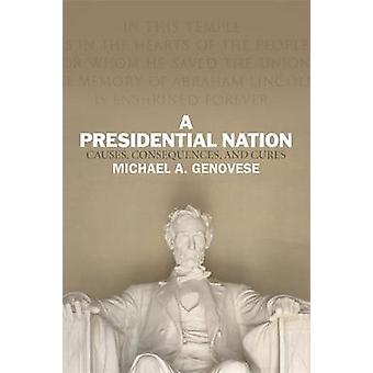 A Presidential Nation by Michael A. Genovese