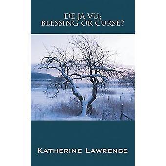 De Ja Vu zegen of vloek door Lawrence & Katherine