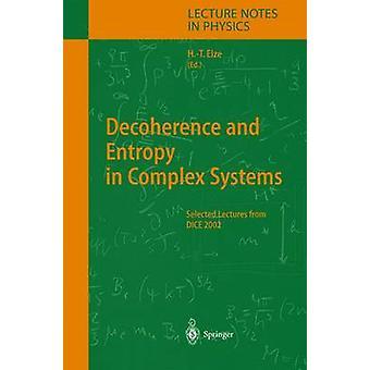 Decoerenza ed entropia in sistemi complessi selezionati lezioni dal 2002 di dadi da Elze & HansThomas