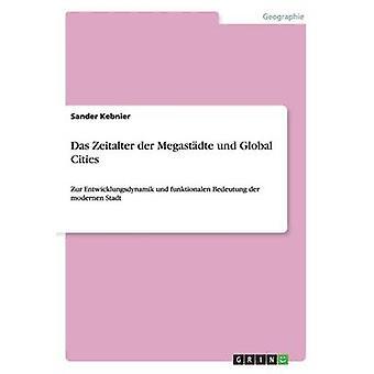 Das Zeitalter der Megastdte und wereldsteden door Kebnier & Sander