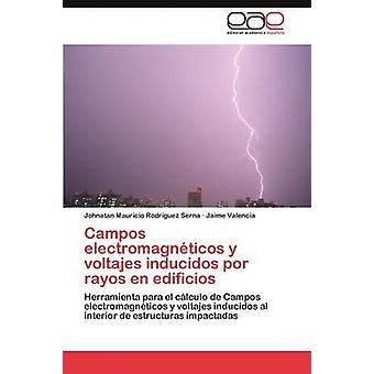 Campos Electromagneticos y Voltajes Inducidos Por Rayos En Edificios by Rodr Guez Serna & Johnatan Mauricio