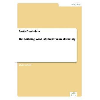 Nutzung von Datennetzen im sterven Marketing door Freudenberg & Anette