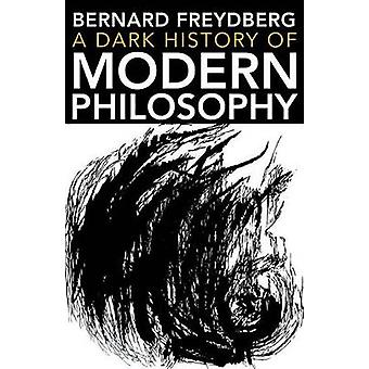 A Dark History of Modern Philosophy - 9780253029461 Book