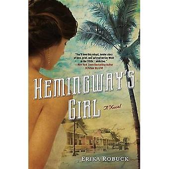 Hemingway's Girl by Erika Robuck - 9780451237880 Book