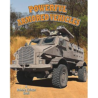 Powerful Armored Vehicles by Lynn Peppas - 9780778727552 Book
