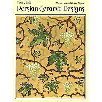 Persian Ceramic Designs by Mehry Motamen Reid - 9780880450249 Book