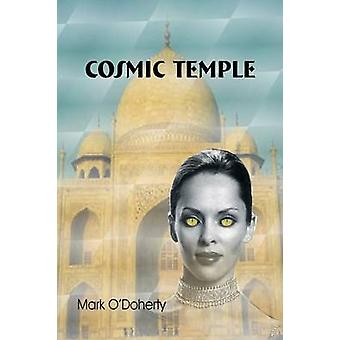 Cosmic Temple by Mark O'Doherty - 9781411646292 Book