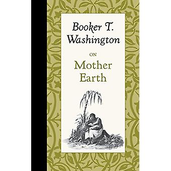 On Mother Earth by Booker Washington - 9781429096263 Book