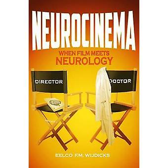 Neurocinema - When Film Meets Neurology by Eelco F. M. Wijdicks - 9781