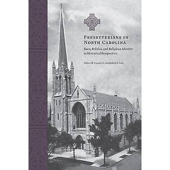 Presbyterians in North Carolina - Race - Politics - and Religious Iden