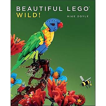 Beautiful LEGO - Wild! by Mike Doyle - 9781593276751 Book